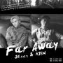 符龙飞《Far Away》联手KIEN 跨国合唱强强合作
